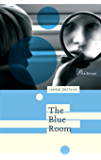 The Blue Room (Coming of Age Series Book 2)