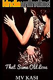 That Same Old Love: A Billionaire Neighbor Boss Romance