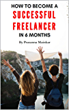 How to become a Successful Freelancer in 6 Months