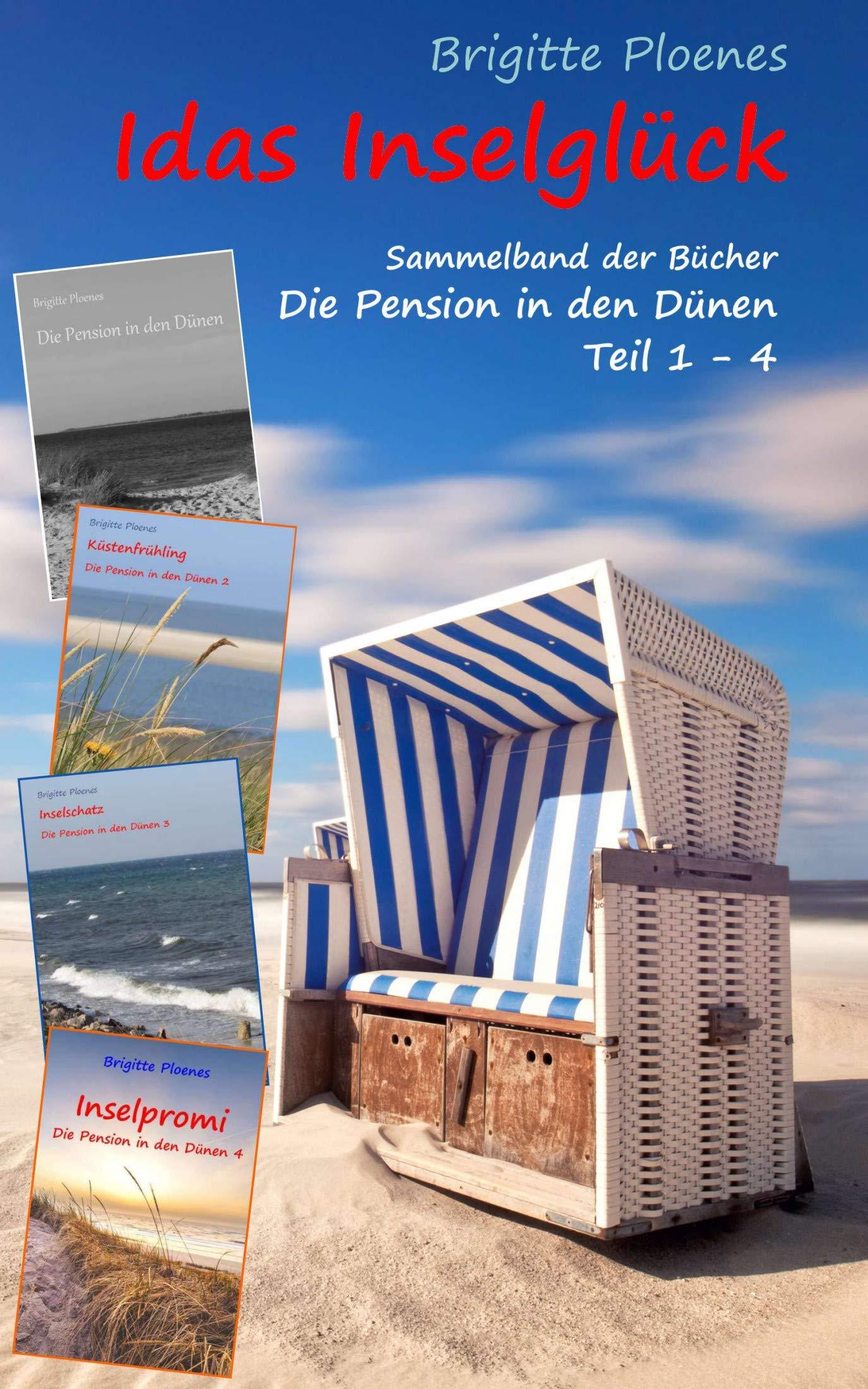 Idas Inselglück  Sammelband Der Bücher Die Pension In Den Dünen Teil 1 – 4