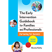 The Early Intervention Guidebook for Families and Professionals: Partnering for Success (Early Childhood Education…