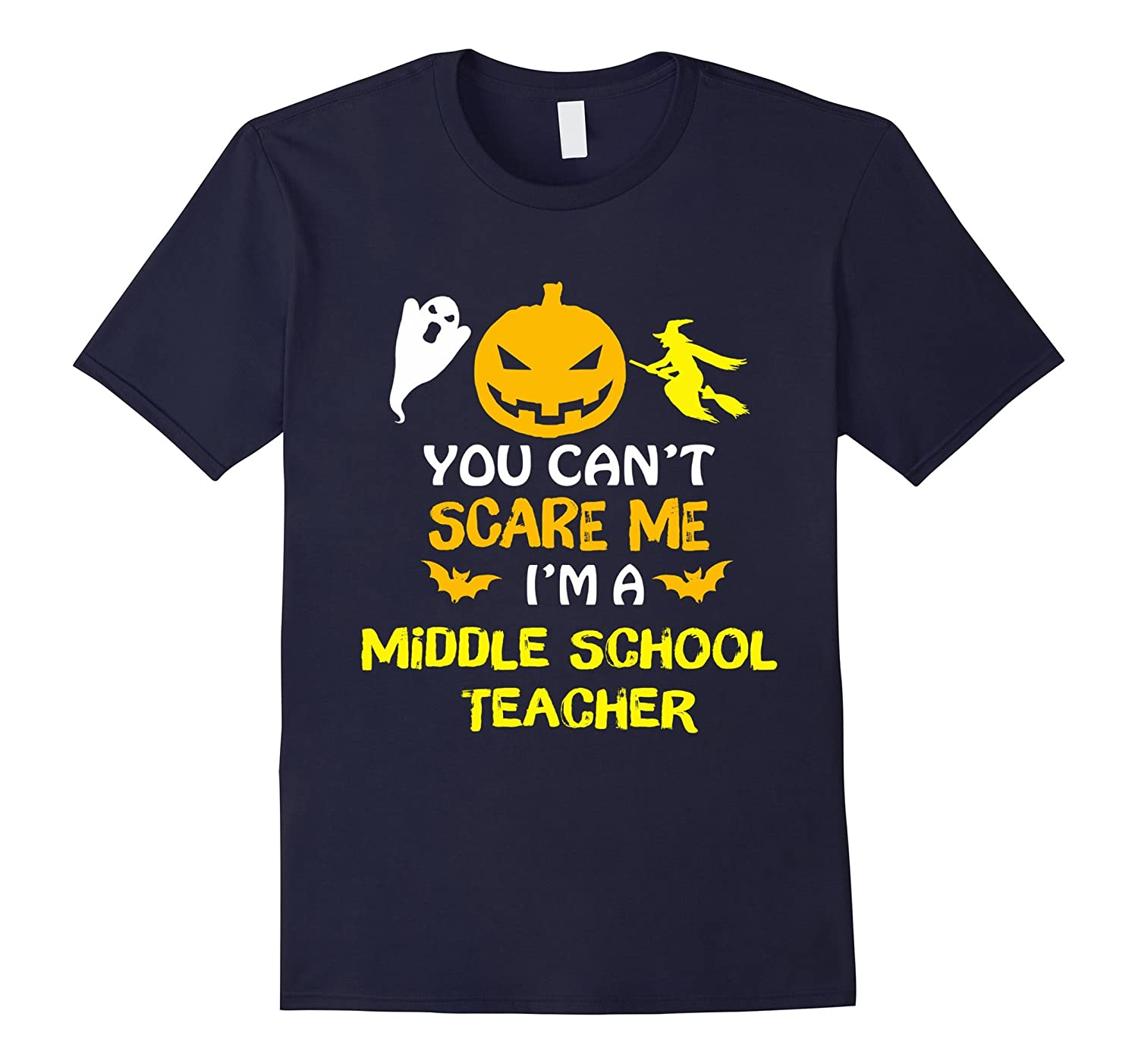 You Cant Scare Me Im A Middle School Teacher Halloween Tee-RT