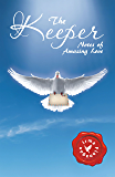 The Keeper: Notes of Amazing Love
