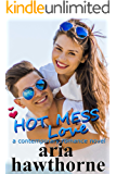 Hot Mess Love - A Contemporary Romance Novel