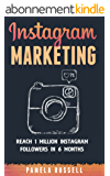 Instagram Marketing: Grow Your Instagram page to 1 million followers In Under 6 months. (English Edition)