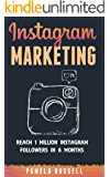 Instagram Marketing: Grow Your Instagram page to 1 million followers In Under 6 months. (Dominating the Instagram Game)