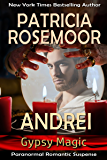 Andrei (Gypsy Magic Book 3)