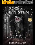 ROSÉ'S... BENT STEM: Girl Tangled. 'Best thriller of 2019,' -The Tribune