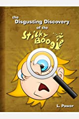 The Disgusting Discovery of the Sticky Boogie Kindle Edition