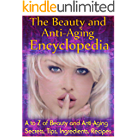 The Beauty and Anti-Aging Encyclopedia