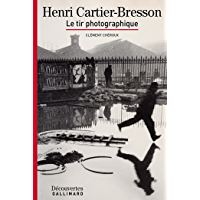 Henri Cartier-Bresson - Découvertes Gallimard: Le tir photographique (French Edition) book cover