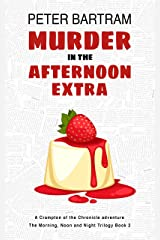 Murder in the Afternoon Extra (The Morning, Noon and Night Trilogy Book 2) Kindle Edition