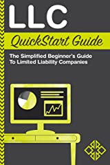 LLC QuickStart Guide: The Simplified Beginner's Guide to Limited Liability Companies Kindle Edition