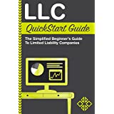 LLC QuickStart Guide: The Simplified Beginner's Guide to Limited Liability Companies (QuickStart Guides™ - Business)