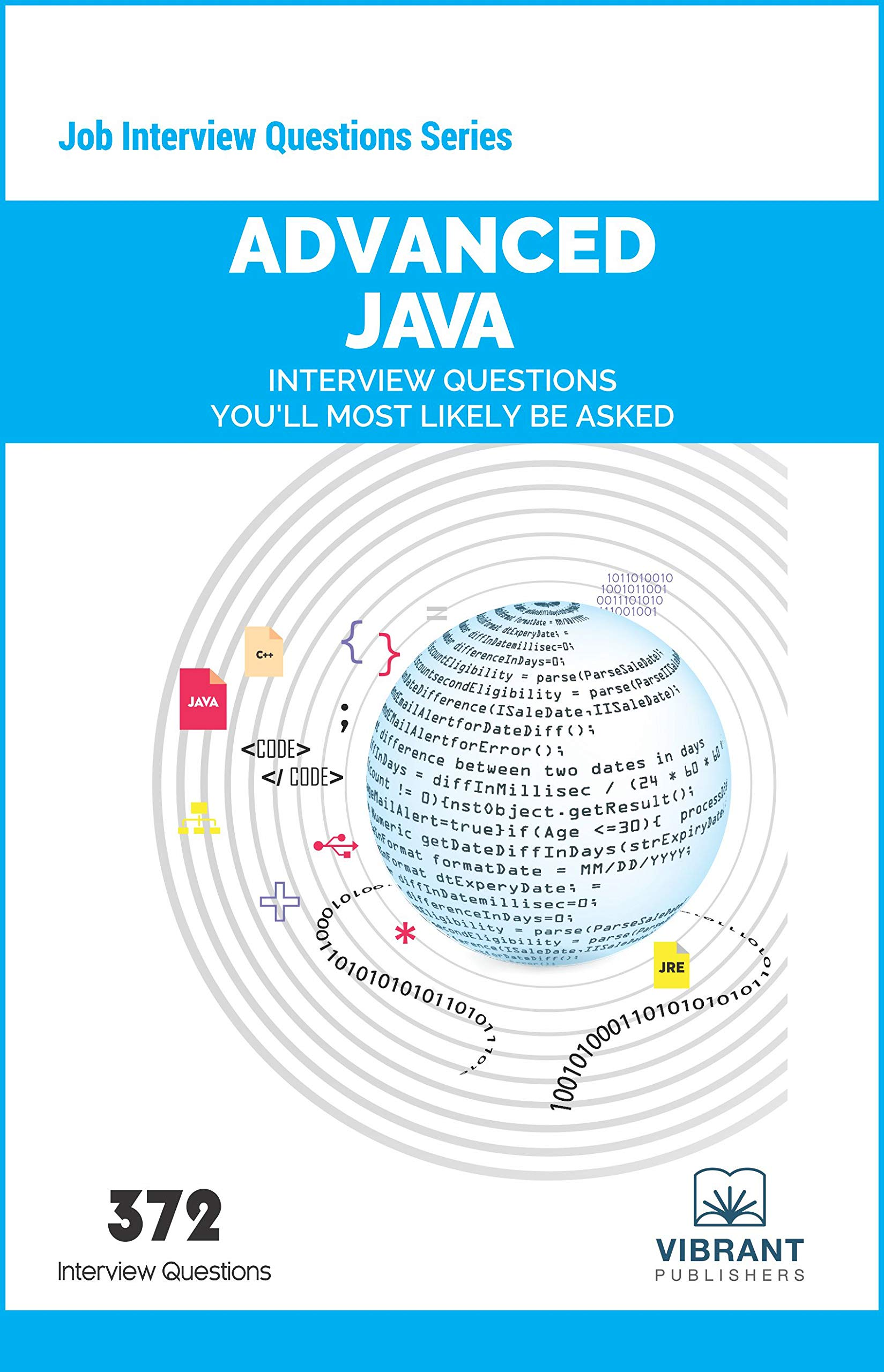 Advanced JAVA Interview Questions You'll Most Likely Be Asked: Volume 3 (Job Interview Questions) Vibrant Publishers