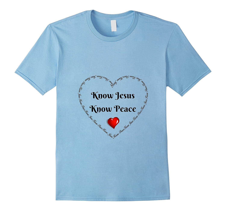 Know Jesus Know Peace Christian Shirt Mens Womens Kids Tee-Vaci