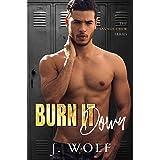 Burn it Down (The Savage Crew Book 3)