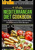 Mediterranean 4 Weeks Diet Cookbook: Low cholesterol, Easy and Healthy Mediterranean Diet Recipes