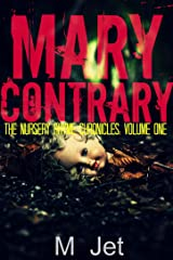 Mary Contrary: Volume 1 of the Nursery Rhyme Chronicles Kindle Edition
