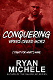 Conquering (Vipers Creed MC#2)