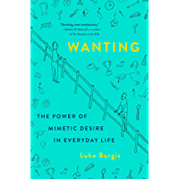 Wanting: The Power of Mimetic Desire in Everyday Life (English Edition)