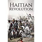 Haitian Revolution: A History From Beginning to End