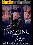 ROMANCE: The Jamming Trio: AMAZING FREE BONUS INSIDE!!! (Alpha Billionaire Menage Romance Novels)
