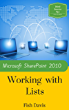 Microsoft SharePoint 2010 Working with Lists (Work Smarter Tips Book 5) (English Edition)