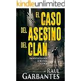 El caso del asesino del clan: Una novela policíaca de misterio y crimen (La brigada de crímenes graves nº 2) (Spanish Edition