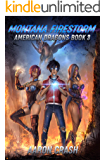 Montana Firestorm: An Urban Fantasy Harem Adventure (American Dragons Book 3)