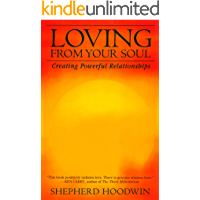 Loving from Your Soul: Creating Powerful Relationships