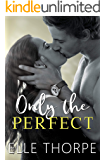 Only the Perfect (Only You Book 2)