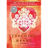 The Call of the Heart: Heralding the Coming of the Messiah (The Teaching of the Heart)