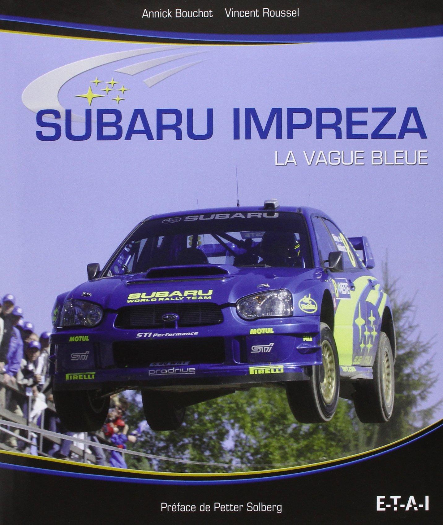 Subaru Impreza : La vague bleue: Amazon.es: Vincent Roussel, Annick Bouchot, Petter Solberg: Libros en idiomas extranjeros