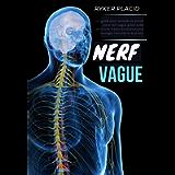 NERF VAGUE: Un guide pour stimuler et activer votre nerf vague grâce à des exercices d'auto-assistance pour soulager l…