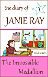 The Impossible Medallion (The Diary of Janie Ray Book 1)