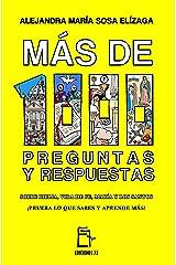 Más de 1000 Preguntas y Respuestas: Sobre Biblia, vida de fe, María y los santos ¡prueba lo que sabes y aprende más! (Spanish Edition) Kindle Edition