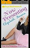 Now Presenting: I'm No Princess (Part 1) (Royal Misadventures)
