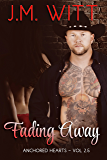 Fading Away: Anchored Hearts Vol. 2.5