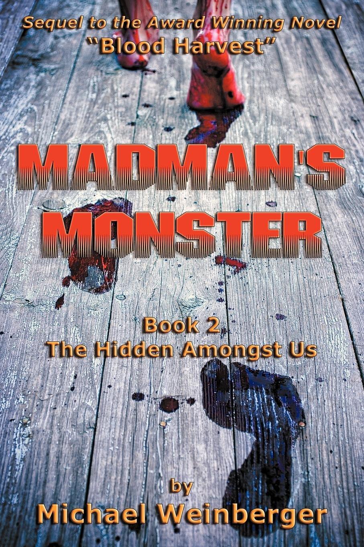 Madman's Monster, Book 2: The Hidden Amongst Us PDF