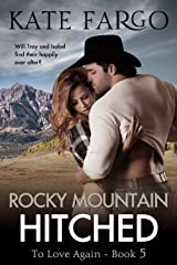 Rocky Mountain Hitched: Contemporary Western Romance (To Love Again Book 5) Kindle Edition