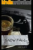 Snowfall (Morgan Snow Series Book 1)