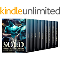 Sold To The Alien Warriors: A Sci-Fi Romance Collection