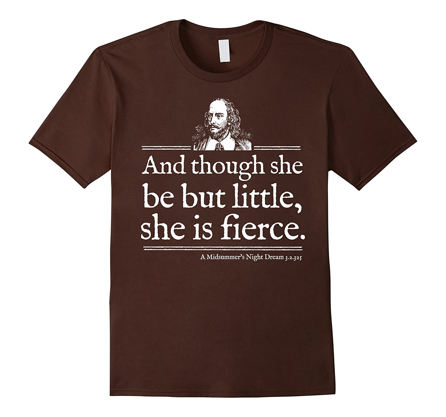 She Is Fierce Shakespeare Quote Shirt Theater Playwright-mt