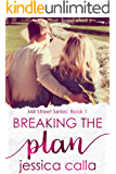 Breaking the Plan (Mill Street Series Book 1)