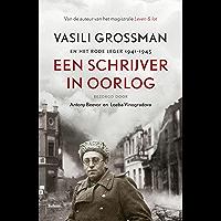Een schrijver in oorlog: Vasili Grossman met het Rode Leger 1941-1945