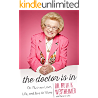 The Doctor Is In: Dr. Ruth on Love, Life, and Joie de Vivre (English Edition)
