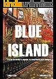 BLUE ISLAND 1: Tratar de olvidar a alguien, es recordarle para siempre...