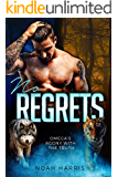 Omega's Agony With The Truth: No Regrets (M/M Hybrid Shifter Romance)