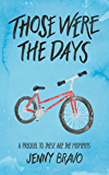 Those Were the Days: A TATM Short Story (The Moments Series Book 1)